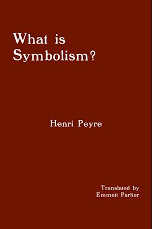 What is Symbolism? af Henri Peyre
