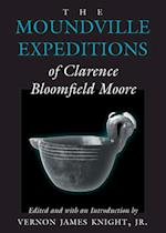 Moundville Expeditions of Clarence Bloomfield Moore