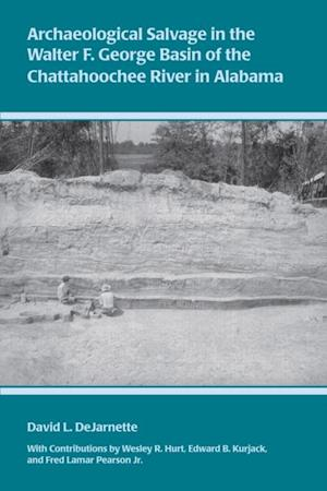 Archaeological Salvage in the Walter F. George Basin of the Chattahoochee River af David DeJarnette