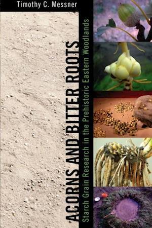 Acorns and Bitter Roots af Timothy C. Messner
