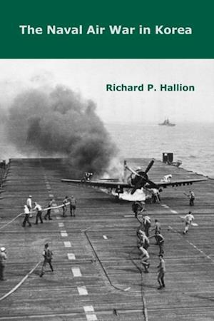 Naval Air War in Korea af Richard P. Hallion