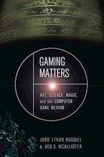 Gaming Matters af Judd Ethan Ruggill, Ken S. McAllister