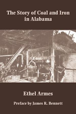 Story of Coal and Iron in Alabama af Ethel Armes