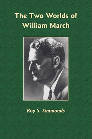Two Worlds of William March af Roy S. Simmonds