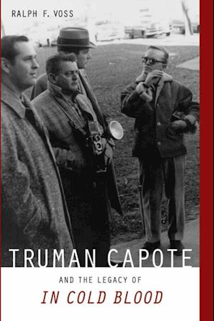 Truman Capote and the Legacy of 'In Cold Blood' af Ralph F. Voss