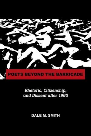 Poets Beyond the Barricade af Dale M. Smith