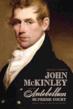 John McKinley and the Antebellum Supreme Court af Steven P. Brown