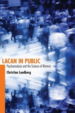 Lacan in Public af Christian Lundberg