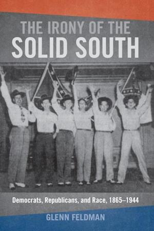 Irony of the Solid South af Glenn Feldman
