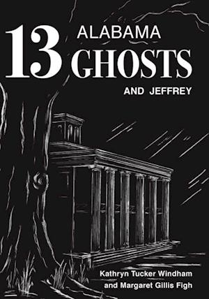 Thirteen Alabama Ghosts and Jeffrey af Kathryn Tucker Windham, Margaret Gillis Figh