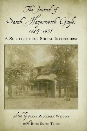 Journal of Sarah Haynsworth Gayle, 1827-1835 af Sarah Haynsworth Gayle
