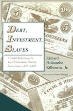 Debt, Investment, Slaves af Richard Holcombe Kilbourne