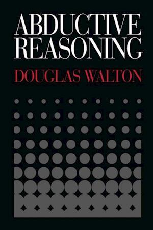 Abductive Reasoning af Douglas Walton