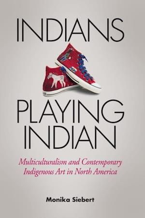 Indians Playing Indian af Monika Siebert