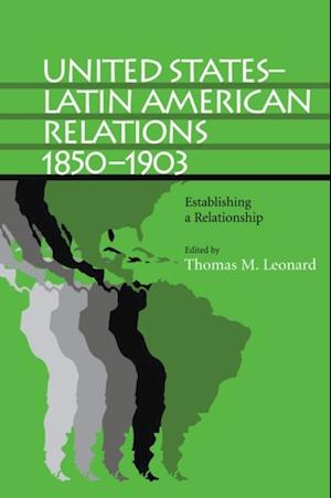 United States-Latin American Relations, 1850-1903