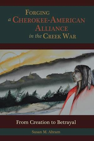 Forging a Cherokee-American Alliance in the Creek War