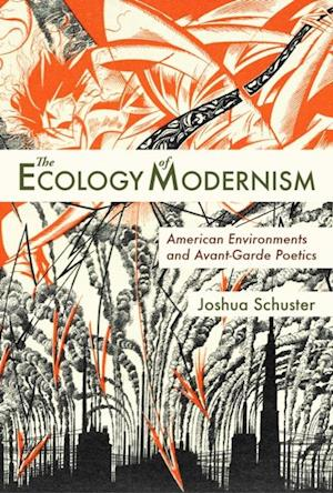 Ecology of Modernism af Joshua Schuster