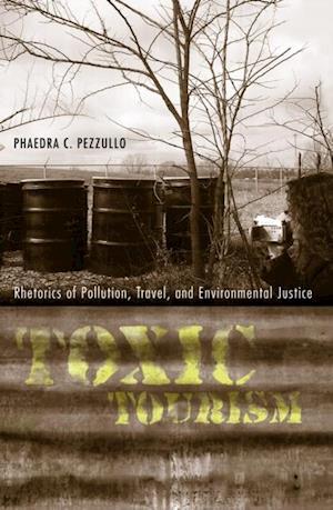 Toxic Tourism af Phaedra Carmen Pezzullo