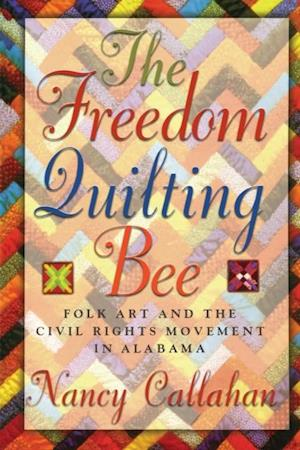Freedom Quilting Bee af Nancy Callahan