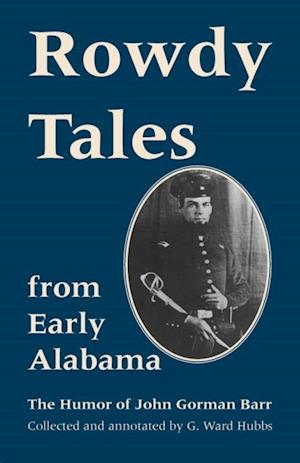 Rowdy Tales from Early Alabama af John Gorman Barr