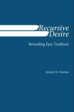 Recursive Desire af Jeremy M. Downes