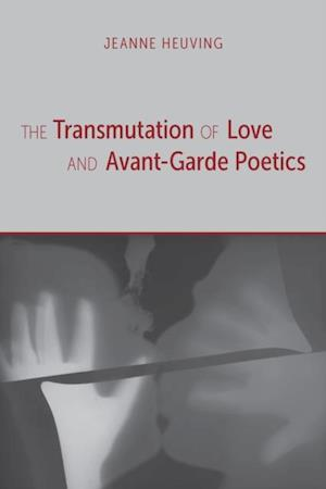 Transmutation of Love and Avant-Garde Poetics
