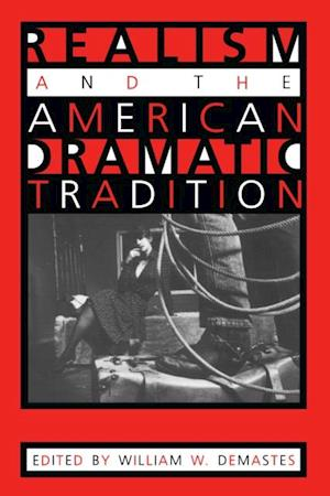 Realism and the American Dramatic Tradition