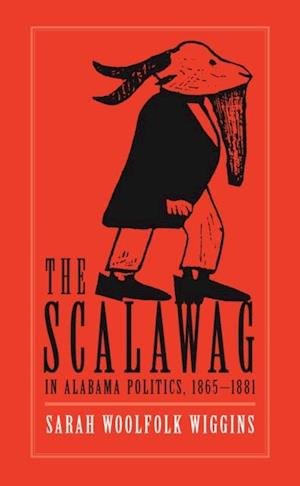 Scalawag In Alabama Politics, 1865-1881 af Sarah Woolfolk Wiggins