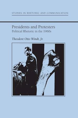 Presidents and Protestors af Theodore O. Windt