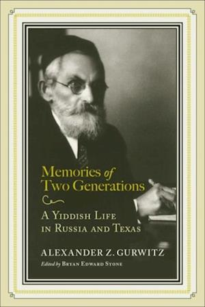 Memories of Two Generations af Alexander Z. Gurwitz