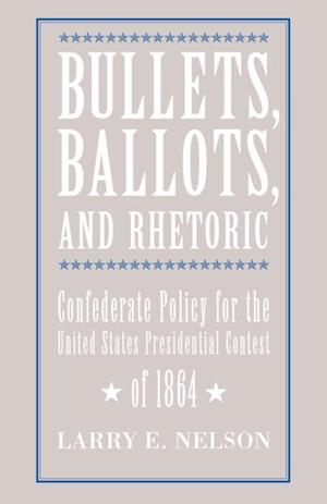 Bullets, Ballots, and Rhetoric