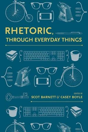 Rhetoric, Through Everyday Things