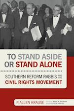 To Stand Aside or Stand Alone (Jews and Judaism History and Culture)