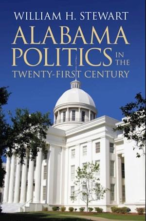 Alabama Politics in the Twenty-First Century af William H. Stewart