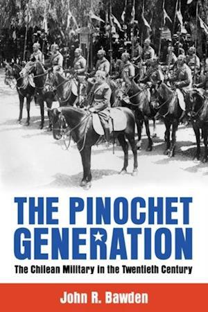 Pinochet Generation af John R. Bawden