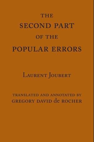 Second Part of the Popular Errors af Laurent Joubert