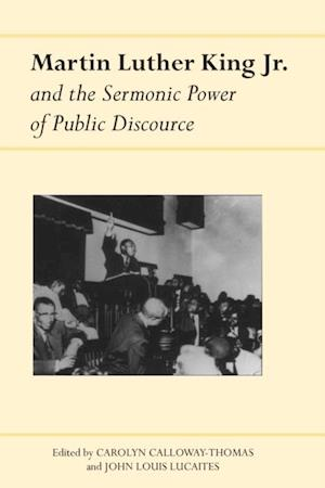 Martin Luther King Jr. and the Sermonic Power of Public Discourse