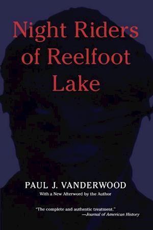 Night Riders of Reelfoot Lake af Paul Vanderwood