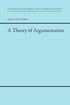Theory of Argumentation af Charles Arthur Willard