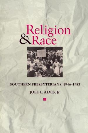 Religion and Race af Joel L. Alvis JR