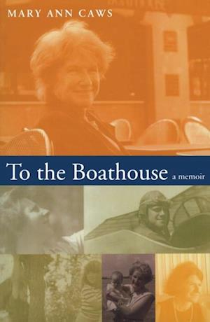 To the Boathouse af Mary Ann Caws