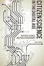 Citizen Science in the Digital Age (Albma Rhetoric Cult & Soc Crit)
