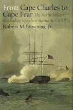 From Cape Charles to Cape Fear af Robert M. Browning Jr.