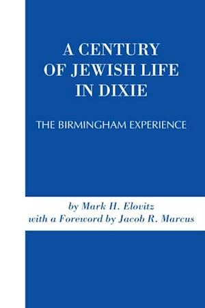 Century of Jewish Life In Dixie af Mark Elovitz