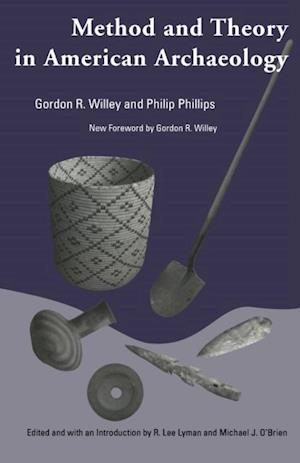 Method and Theory in American Archaeology af Philip Phillips, Gordon Willey