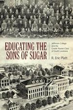 Educating the Sons of Sugar af R. Eric Platt
