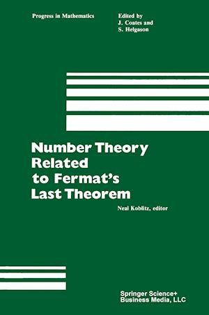 Number Theory Related to Fermat S Last Theorem: Proceedings of the Conference Sponsored by the Vaughn Foundation