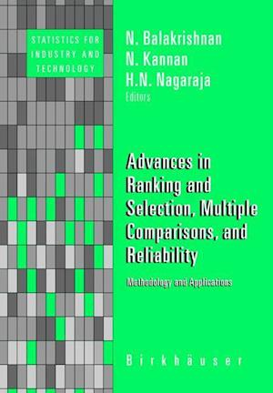 Advances in Ranking and Selection, Multiple Comparisons, and Reliability : Methodology and Applications