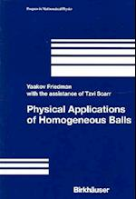 Physical Applications of Homogeneous Balls (PROGRESS IN MATHEMATICAL PHYSICS, nr. 40)