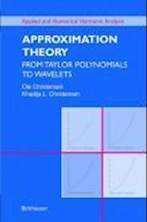 Approximation Theory : From Taylor Polynomials to Wavelets